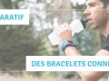 Quel bracelet connecté choisir ? | Guide & Comparatif des bracelets connectés
