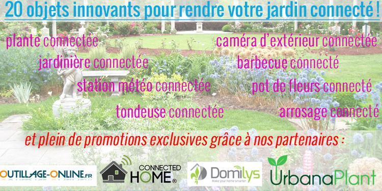 20 objets pour un jardin connect for Jardin connecte