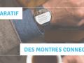 Comparatif des montres connectées : laquelle acheter ?