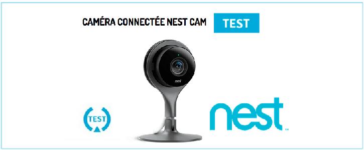 test caméra connectée Nest Cam