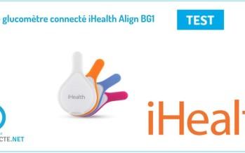 TEST Align BG1 : Le glucomètre iHealth, une infirmière à la maison