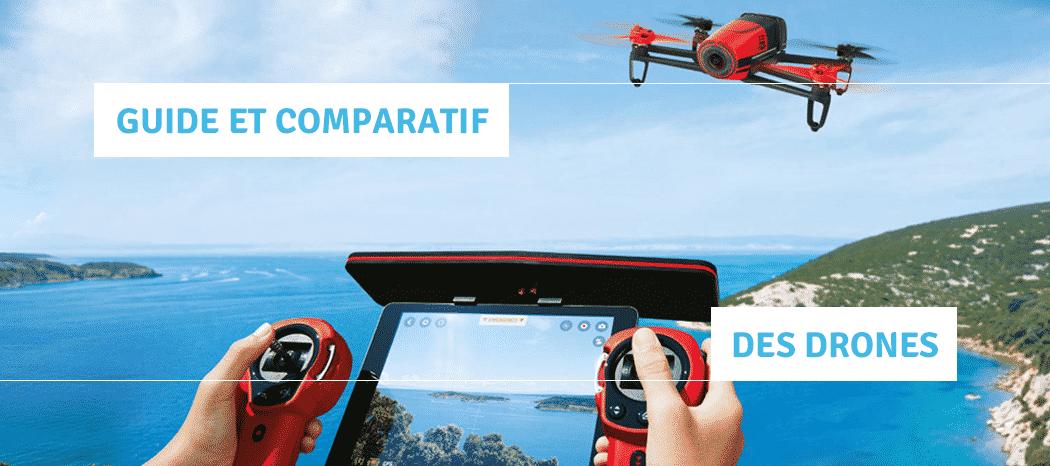 Comparatif drone - Guide achat drones
