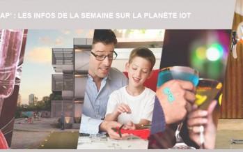 Le récap : les infos de la semaine sur la planète IoT
