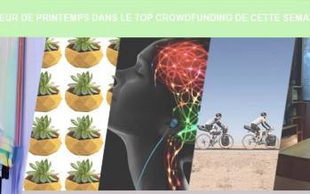Une odeur de printemps dans le top crowdfunding de cette semaine