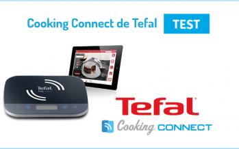 TEST Cooking Connect de Tefal, prenez un chef à la maison !