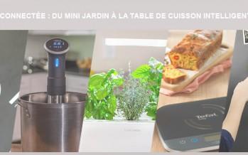 Votre cuisine connectée du mini jardin à la table de cuisson intelligente