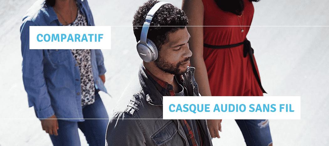 comparatif casque audio bluetooth sans fil