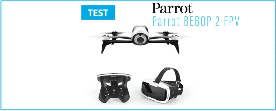 [TEST] Drone Parrot BEBOP 2 FPV: prenez votre envol en vue subjective
