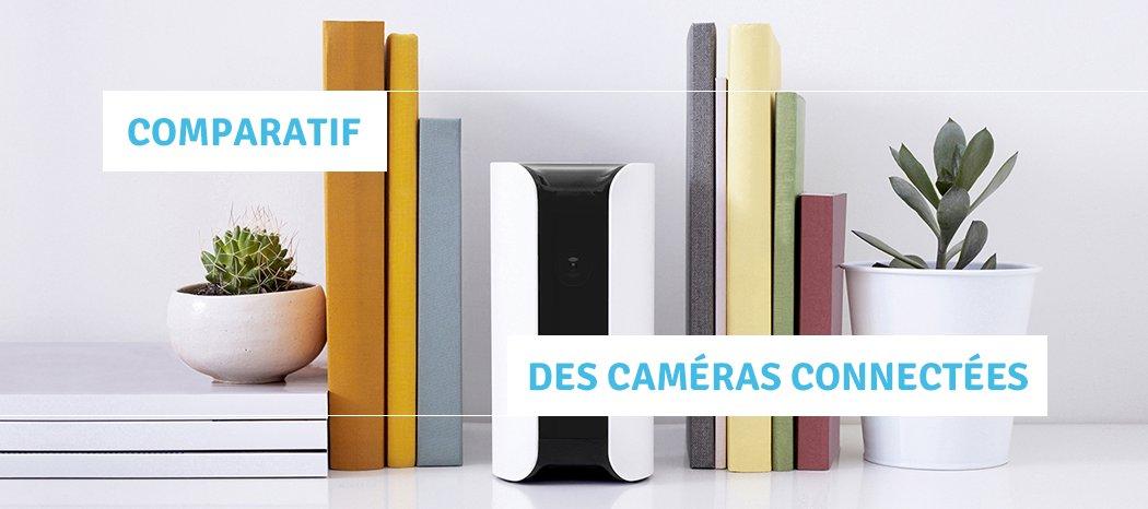 comparatif cameras connectees