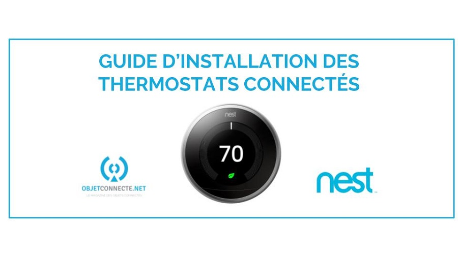 tuto guide d'installation thermostat nest connecté intelligent