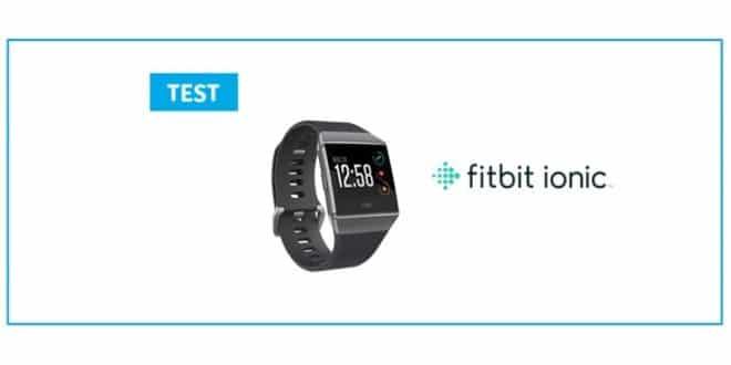 [Test] Fitbit Ionic : la première montre connectée de Fitbit