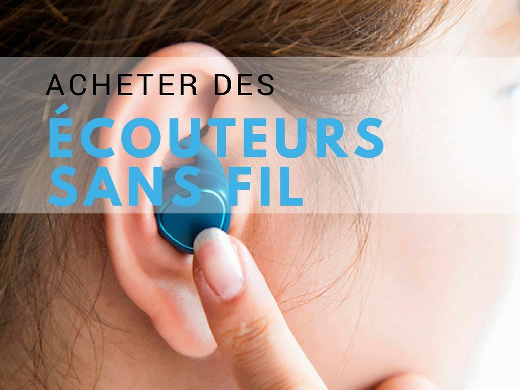Acheter ecouteurs sans fil