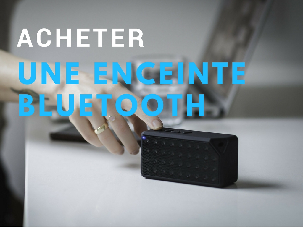 comparatif meilleure enceinte bluetooth 2018 test prix et avis. Black Bedroom Furniture Sets. Home Design Ideas