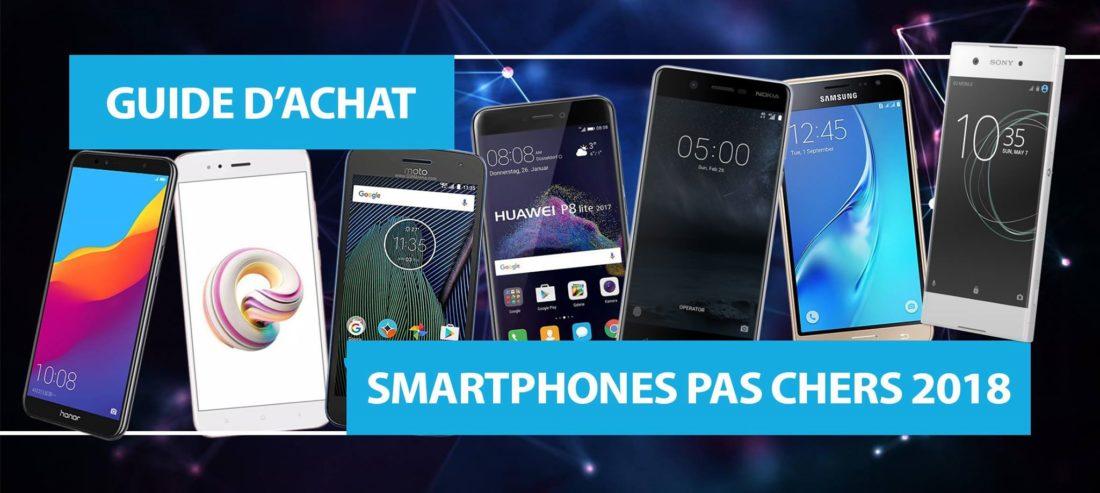 smartphone pas cher guide comparatif 2018
