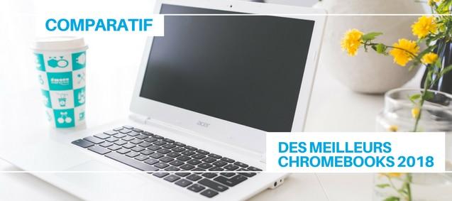 les meilleurs chromebooks 2018