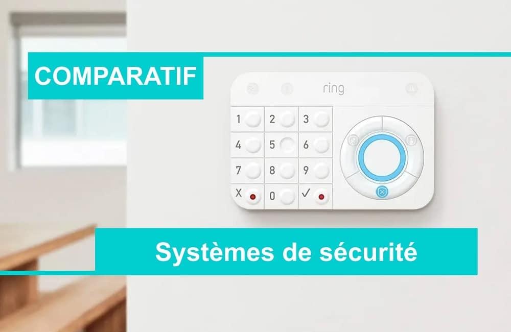 COMPARATIF du meilleur système de sécurité connecté