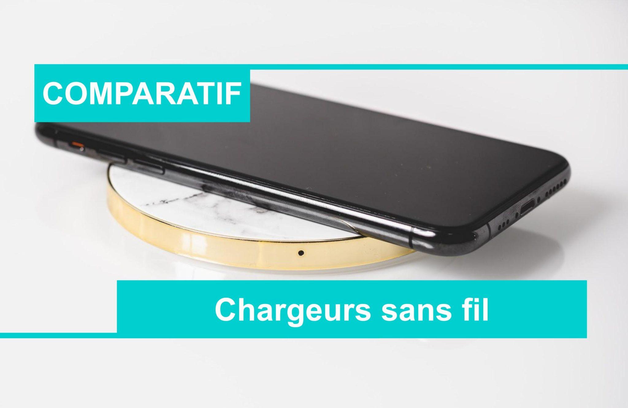 COMPARATIF chargeur sans fil