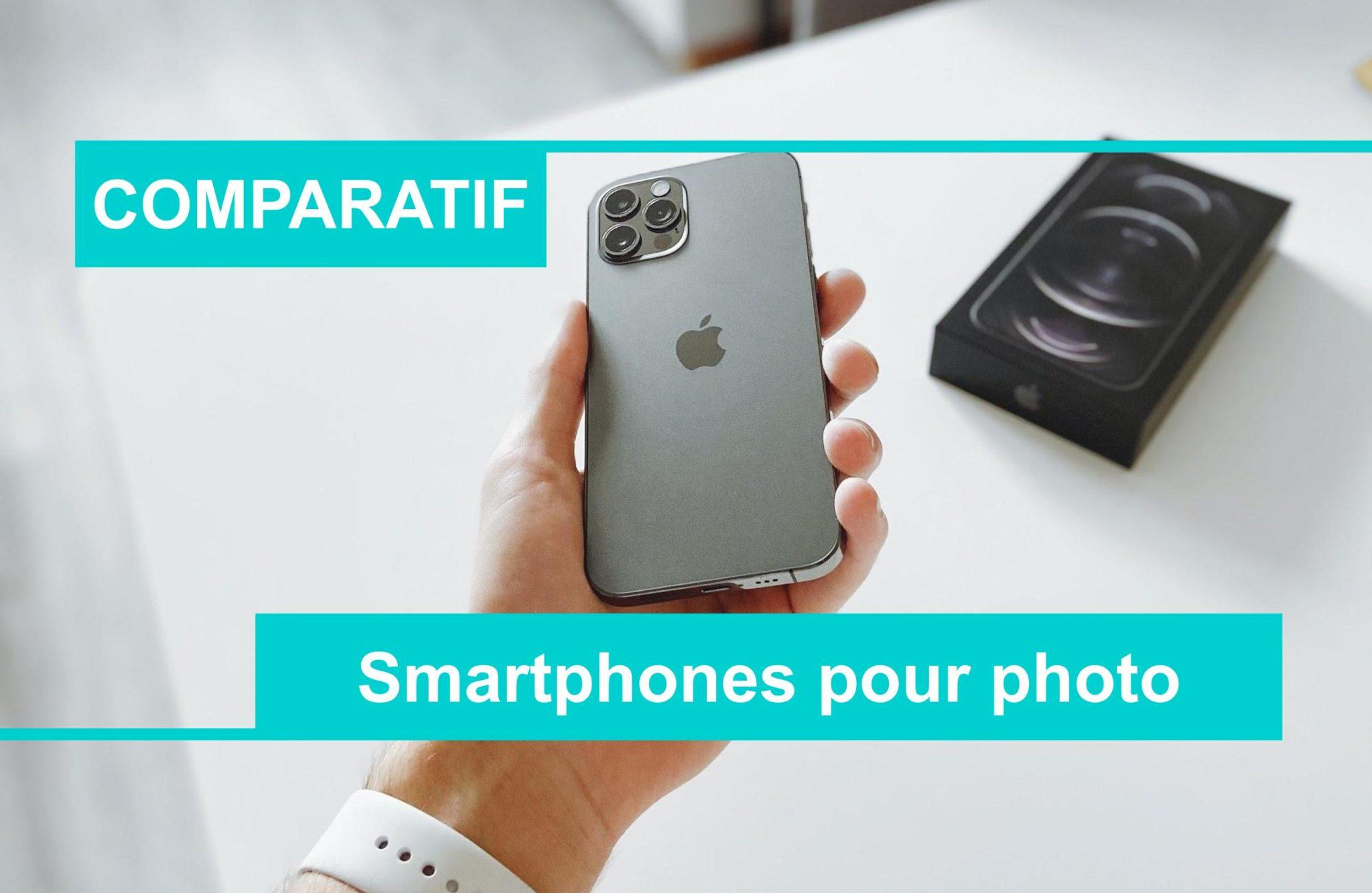 COMPARATIF meilleur smartphone photo