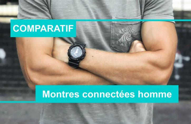 COMPARATIF meilleure montre connectée homme