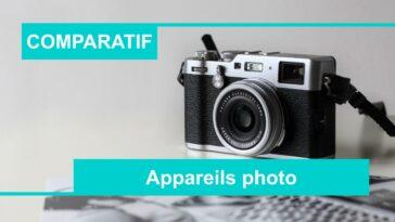 Comparatif meilleur appareil photo